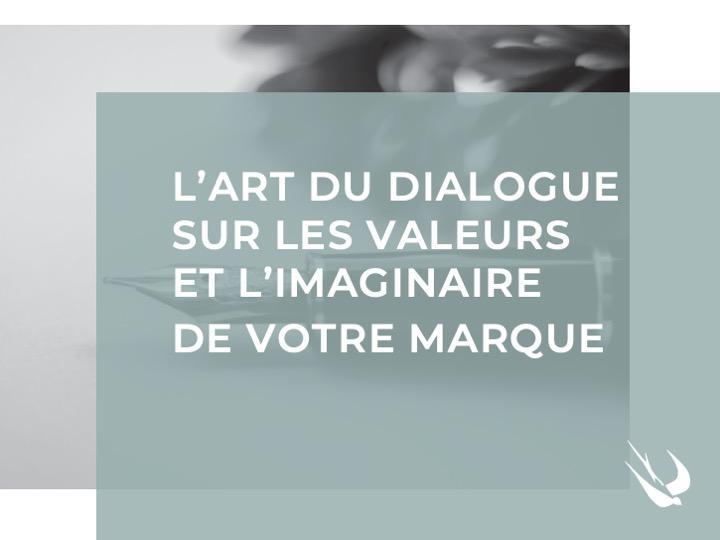 les valeurs et l'imaginaire d'une marque chez l'agence de communication parisienne L'Hirondelle